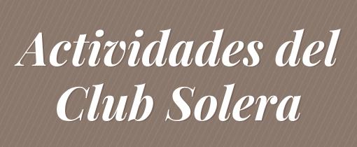 Actividades del Club Solera
